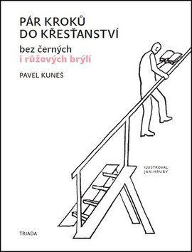 Pavel Kuneš: Pár kroků do křesťanství cena od 133 Kč