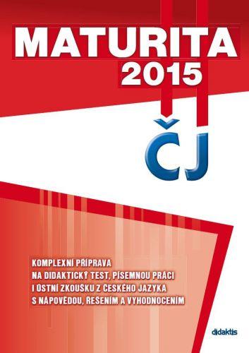 Maturita 2015 z českého jazyka a literatury cena od 0 Kč