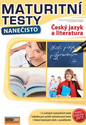 Komsová Martina a: Český jazyk a literatura - Maturitní testy nanečisto cena od 137 Kč