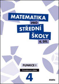 M. Cizlerová, M. Zahradníček, A. Zahradníčková: Matematika pro střední školy 4.díl Průvodce pro učitele cena od 1071 Kč