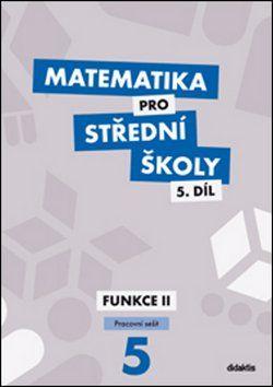 Matematika pro SŠ 5.díl - Pracovní sešit cena od 133 Kč