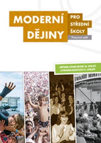 Kolektiv autorů: Moderní dějiny pro SŠ (pracovní sešit) cena od 169 Kč