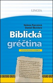 Helena Panczová, Daniel Škoviera: Biblická gréčtina cena od 351 Kč