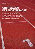 Eva Pokorná, Barbara Löbel: Grundlagen der Sportsprache - Lehrbuch für Sportstudierende cena od 137 Kč