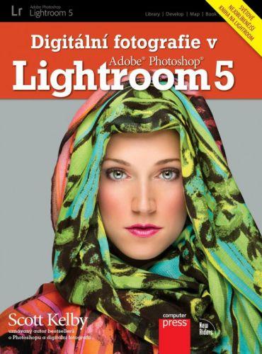Scott Kelby: Digitální fotografie v Adobe Photoshop Lightroom 5 cena od 589 Kč