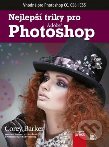 Corey Barker: Nejlepší triky pro Photoshop cena od 492 Kč