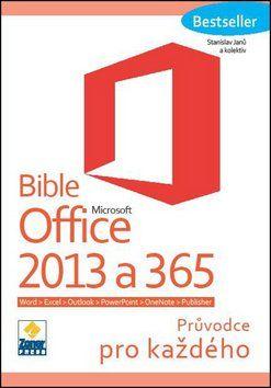 Stanislav Janů: Bible Microsoft Office 2013 a 365 cena od 230 Kč