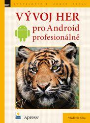 Vladimir Silva: Vývoj her pro Android – profesionálně cena od 277 Kč