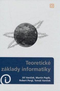 Jiří Vaníček: Teoretické základy informatiky cena od 383 Kč