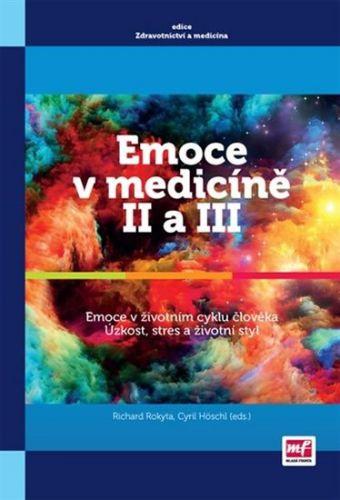 Richard Rokyta, Cyril Höschl: Emoce v medicíně II a III - Emoce v životním stylu člověka, Úzkost, stres a životní styl cena od 151 Kč