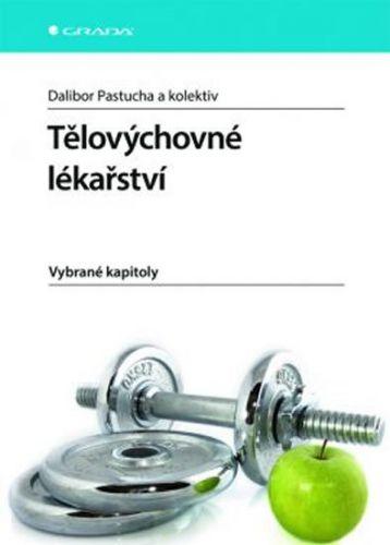 Dalibor Pastucha: Tělovýchovné lékařství - Vybrané kapitoly cena od 337 Kč