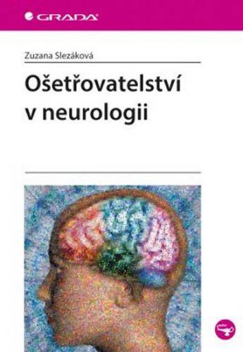 Zuzana Slezáková: Ošetřovatelství v neurologii cena od 203 Kč