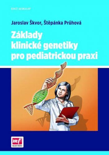 Škvor Jaroslav, Průchová Štěpánka: Základy klinické genetiky pro pediatrickou praxi cena od 112 Kč