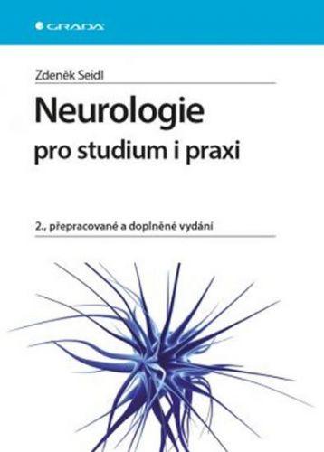 Zdeněk Seidl: Neurologie pro studium i praxi cena od 499 Kč