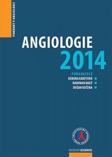 Debora Karetová: Angiologie 2014 - Pokroky v angiologii cena od 152 Kč