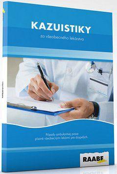 Raabe Kazuistiky zo všeobecného lekárstva cena od 552 Kč