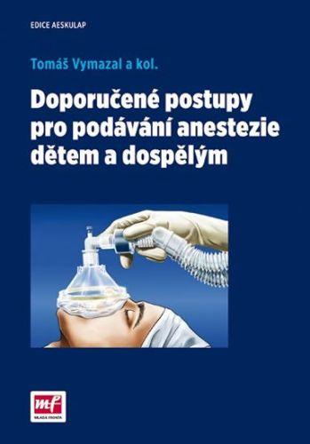 Tomáš Vymazal: Doporučené postupy pro podávání anestezie dětem a dospělým cena od 280 Kč