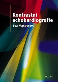 Mandysová Eva  MUDr. CSc.: Kontrastní echokardiografie cena od 43 Kč
