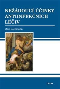 Lochmann Otto Doc.MUDr. CSc.: Nežádoucí účinky antiinfekčních léčiv cena od 258 Kč