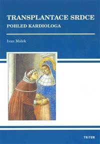 Málek Ivan doc. MUDr. CSc.: Transplantace srdce cena od 196 Kč