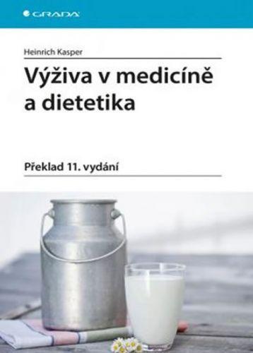 Heinrich Kasper: Výživa v medicíně a dietetika cena od 1088 Kč