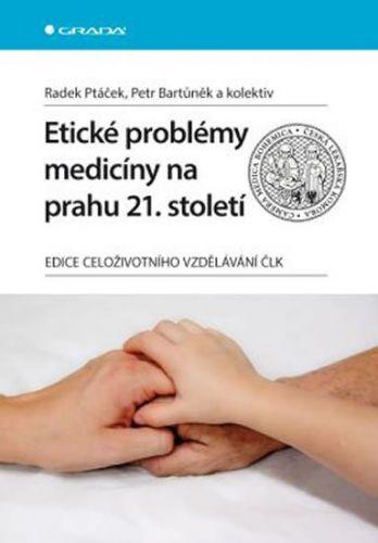 Ptáček Radek, Bartůněk Petr: Etické problémy medicíny na prahu 21. století cena od 583 Kč