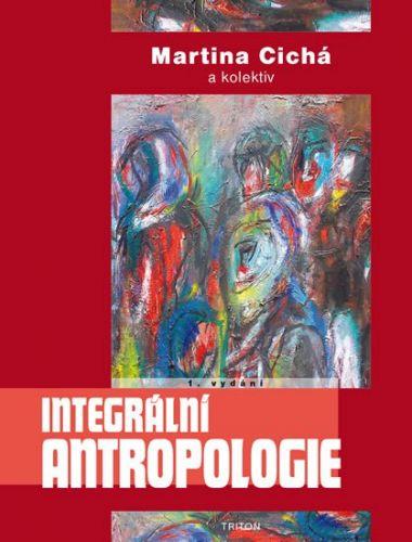 Martina Cichá: Integrální antropologie cena od 388 Kč