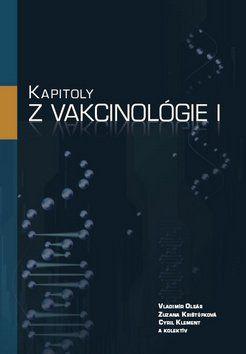 Vladimír Oleár, Zuzana Krištúfková, Cyril Klement: Kapitoly z vakcinológie I cena od 154 Kč