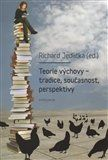 Richard Jedlička: Teorie výchovy - tradice, současnost, perspektivy cena od 198 Kč