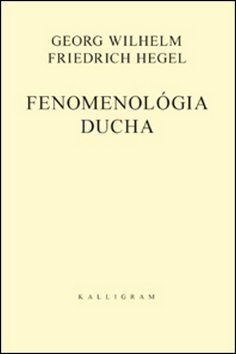 Georg W. Friedrich Hegel: Fenomenológia ducha cena od 390 Kč