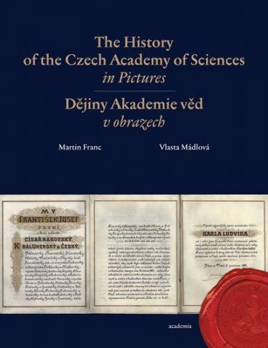 Martin Franc, Vlasta Mádlová: The History of the Czech Academy of Sciences in Pictures cena od 343 Kč