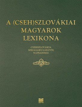 Slovenské pedagogické nakladateľstvo A (Cseh)szlovákiai magyarok lexikona cena od 669 Kč