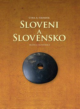 Cyril A. Hromník: Sloveni a Slovensko cena od 402 Kč