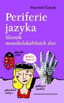 František Čermák: Periferie jazyka cena od 193 Kč