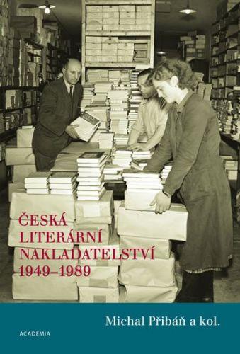 Michal Pribáň: Česká literární nakladatelství 1949-1989 cena od 407 Kč