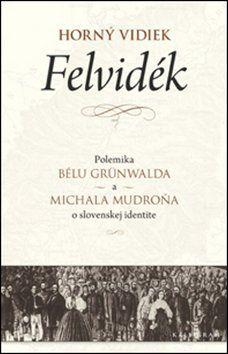 Béla Grünwald, Michal Mudroň: Horný vidiek Felvidék cena od 300 Kč
