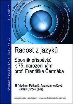 Ana Adamovičová, Václav Cvrček, Vladimír Petkevič: Radost z jazyků cena od 206 Kč