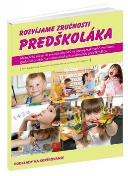 Dana Balažovičová, Alexandra Hanáková, Miriam Laušová: Rozvíjame zručnosti predškoláka cena od 722 Kč