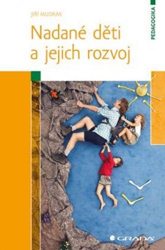 Jiří Mudrák: Nadané děti a jejich rozvoj cena od 183 Kč
