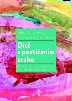 Klára Kochová, Markéta Schaeferová: Dítě s postižením zraku cena od 182 Kč