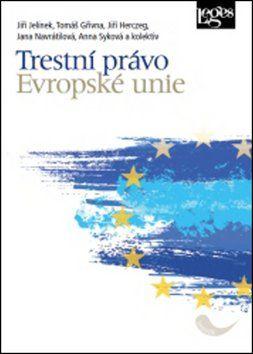 Jana Navrátilová, Tomáš Gřivna, Jiří Jelínek: Trestní právo Evropské unie cena od 328 Kč