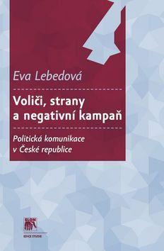 Eva Lebedová: Voliči, strany a negativní kampaň cena od 209 Kč