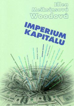 Ellen Meiksins Woodová: Impérium kapitálu cena od 192 Kč