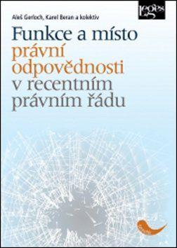 Aleš Gerloch, Karel Beran: Funkce a místo právní odpovědnosti v recentním právním řádu cena od 257 Kč