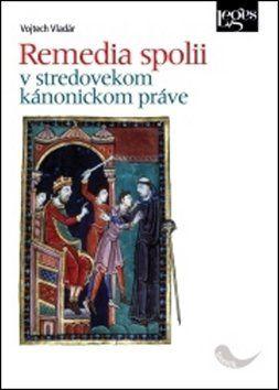 Vojtěch Vladár: Remedia spolii v stredovekom kánonickom práve cena od 249 Kč