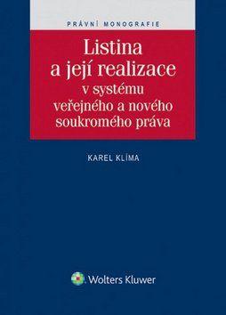 Karel Klíma: Listina a její realizace v systému veřejného a nového soukromého práva cena od 317 Kč
