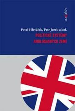 Pavel Hlaváček, Petr Jurek: Politické systémy anglosaských zemí cena od 184 Kč