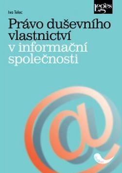 Ivo Telec: Právo duševního vlastnictví v informační společnosti cena od 242 Kč