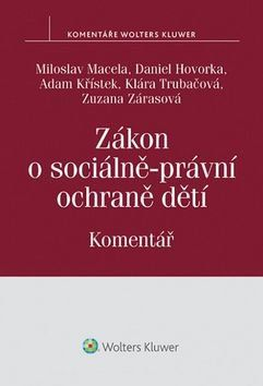 Miloslav Macela: Zákon o sociálně-právní ochraně dětí. Komentář cena od 0 Kč
