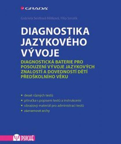Filip Smolík, Gabriela Seidlová Málková: Diagnostika jazykového vývoje - Diagnostická baterie pro posouzení vývoje jazykových znalostí a dovedností dětí předškolního věku cena od 678 Kč